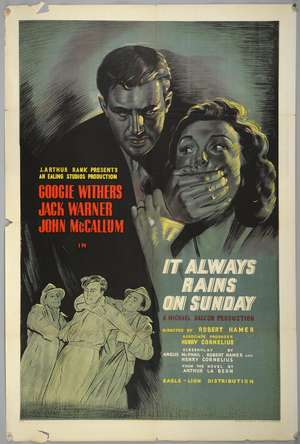It Always Rains on a Sunday (1947) English One Sheet film poster, Michael Balcon / Ealing Studios production starring Googie Wither, Jack Warner and John McCallum, Eagle-Lion, folded, 27 x 40 inches